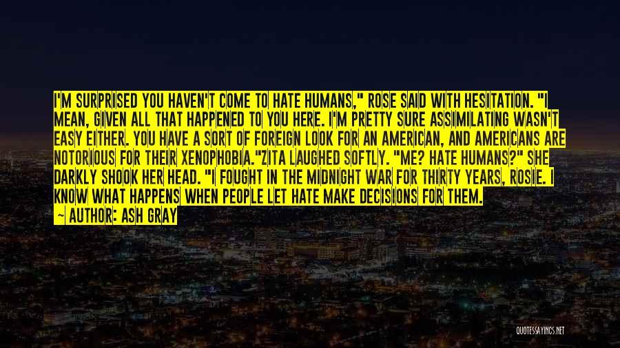 I Pretty Sure Quotes By Ash Gray