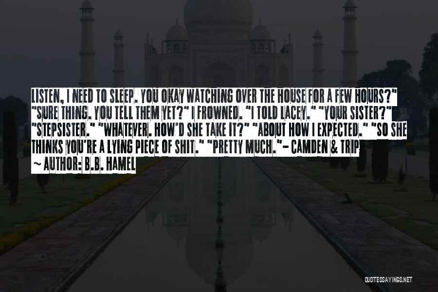 I Pretty Sure Quotes By B.B. Hamel
