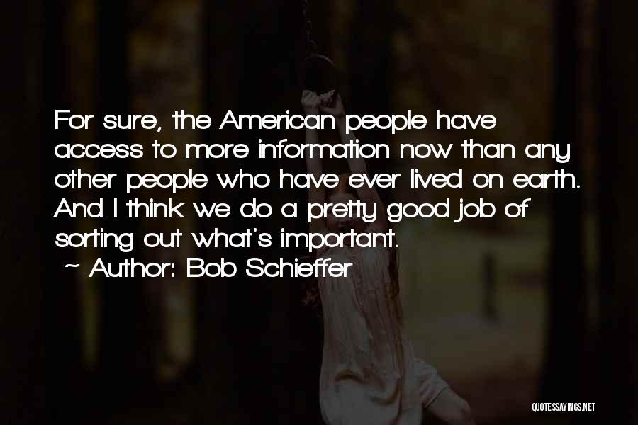 I Pretty Sure Quotes By Bob Schieffer