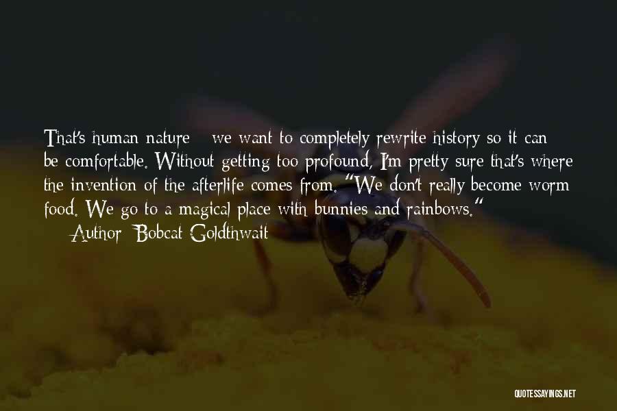 I Pretty Sure Quotes By Bobcat Goldthwait