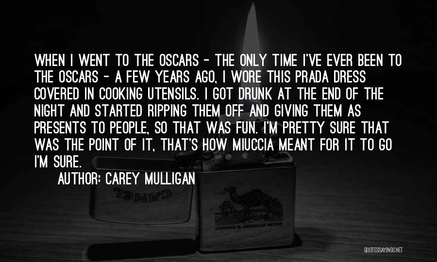 I Pretty Sure Quotes By Carey Mulligan