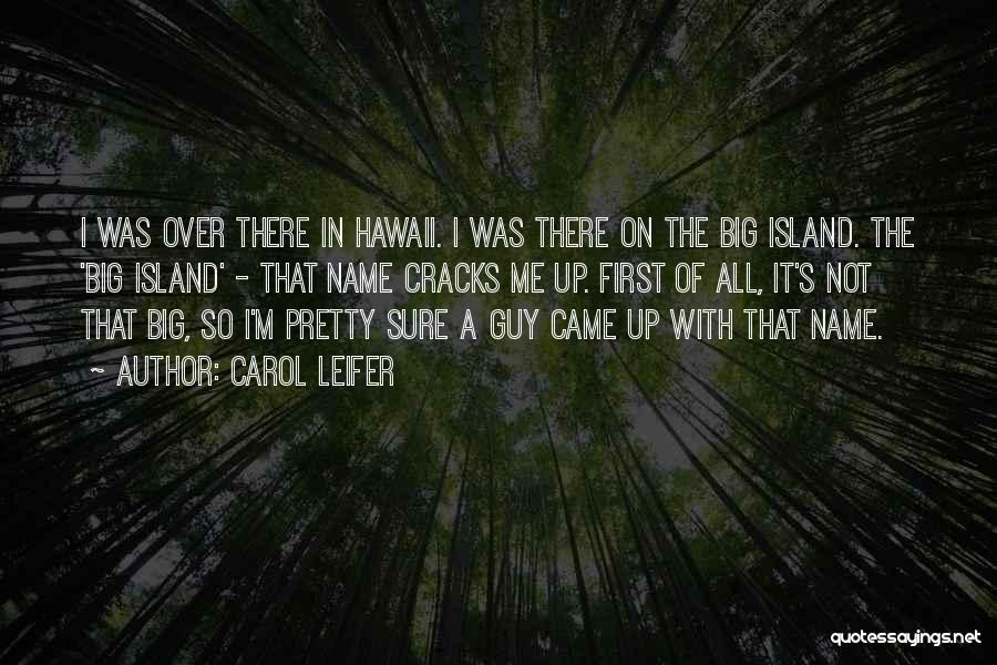 I Pretty Sure Quotes By Carol Leifer