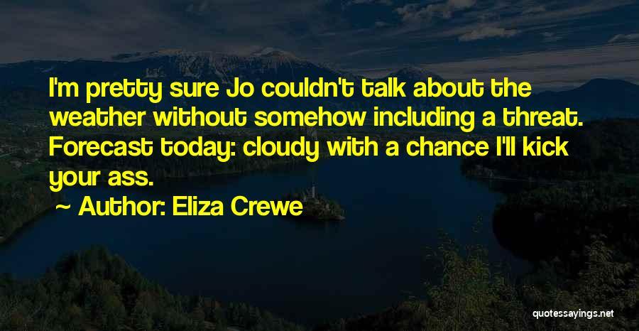 I Pretty Sure Quotes By Eliza Crewe