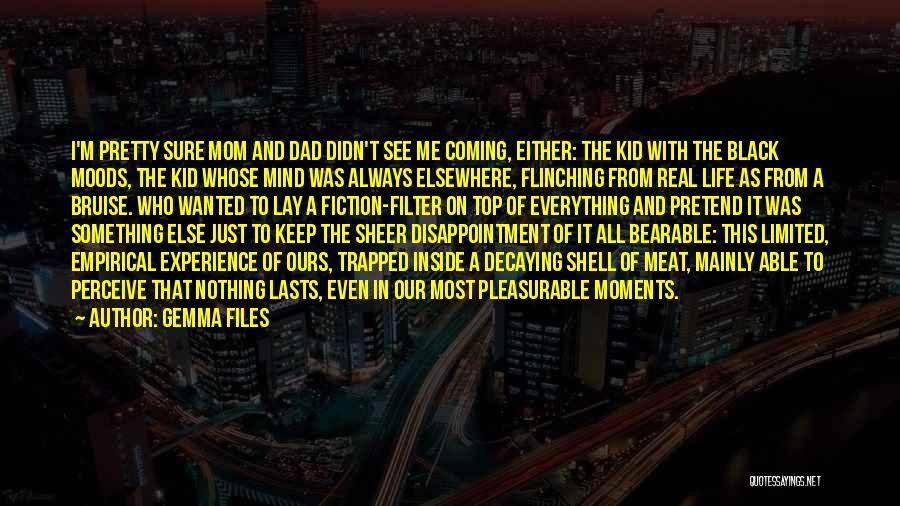 I Pretty Sure Quotes By Gemma Files