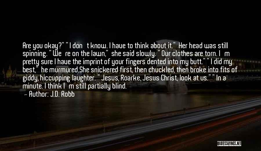 I Pretty Sure Quotes By J.D. Robb
