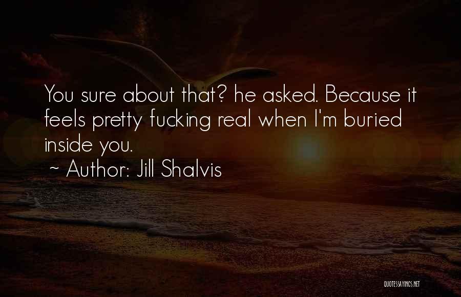 I Pretty Sure Quotes By Jill Shalvis
