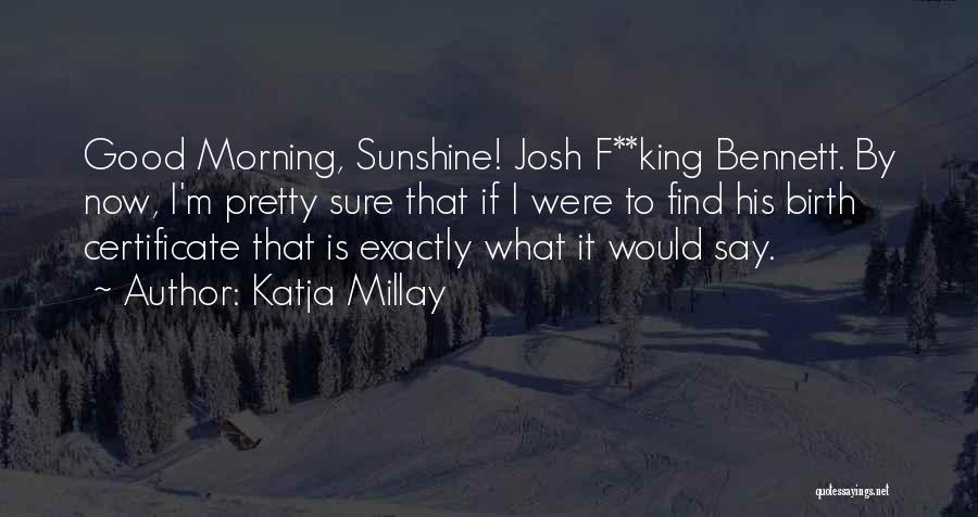 I Pretty Sure Quotes By Katja Millay