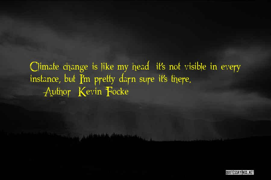 I Pretty Sure Quotes By Kevin Focke