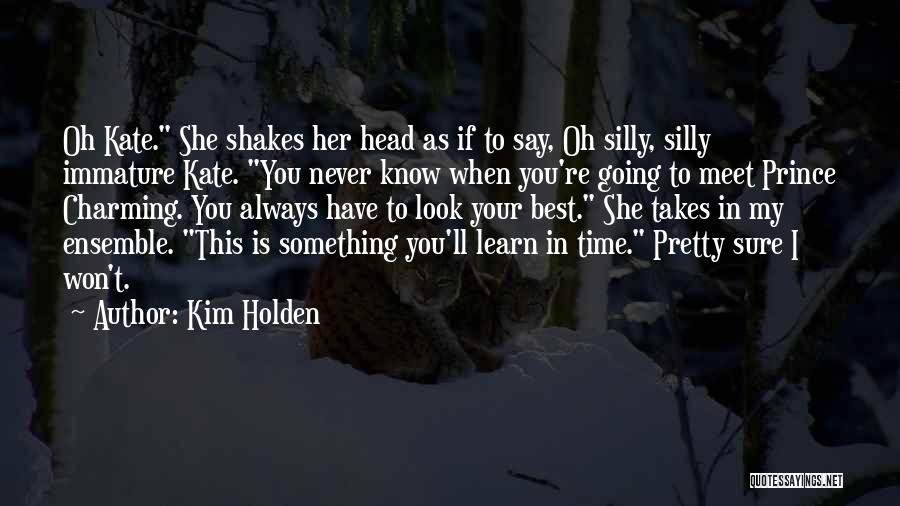 I Pretty Sure Quotes By Kim Holden