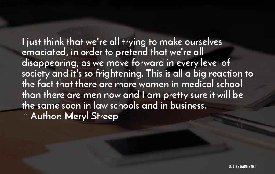 I Pretty Sure Quotes By Meryl Streep