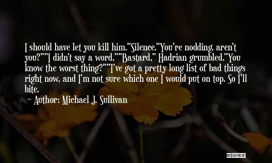 I Pretty Sure Quotes By Michael J. Sullivan