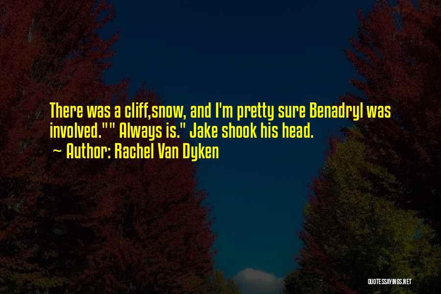 I Pretty Sure Quotes By Rachel Van Dyken
