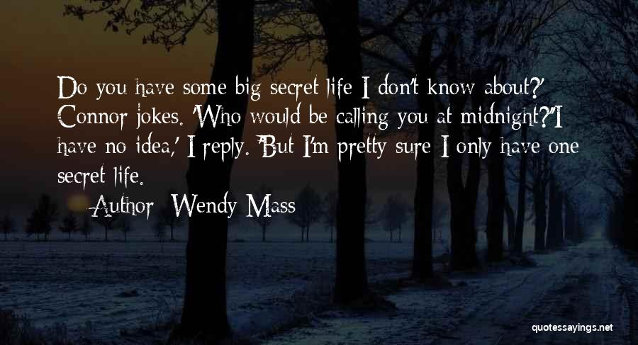 I Pretty Sure Quotes By Wendy Mass