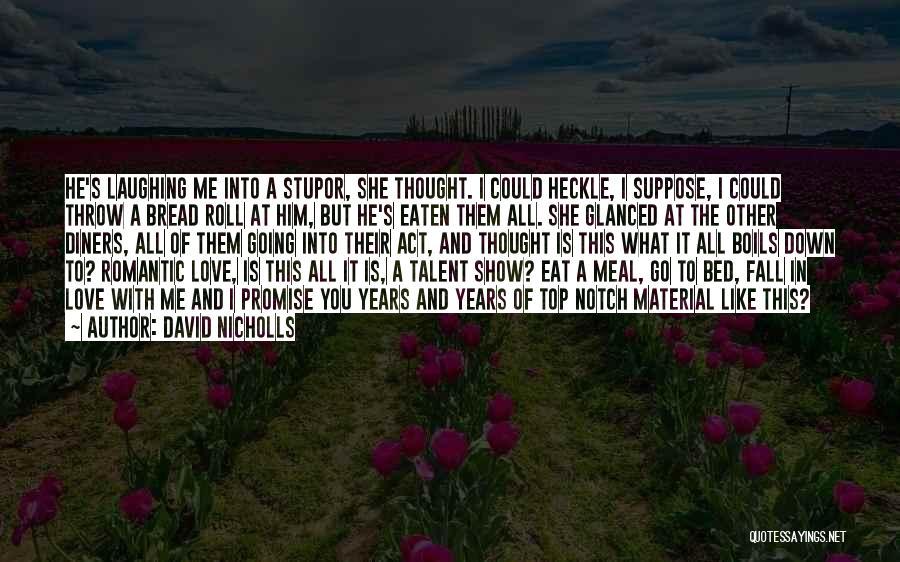I Promise Romantic Quotes By David Nicholls