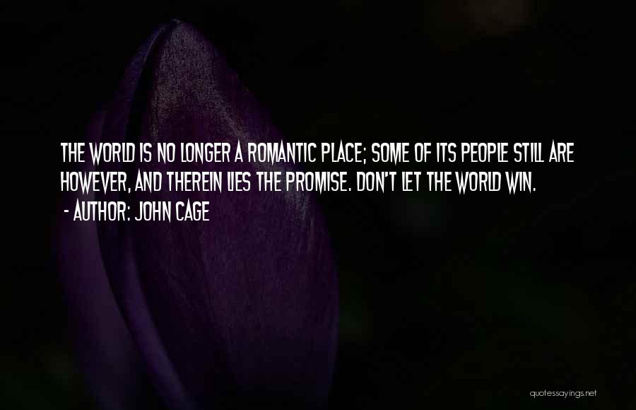 I Promise Romantic Quotes By John Cage