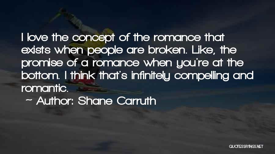 I Promise Romantic Quotes By Shane Carruth