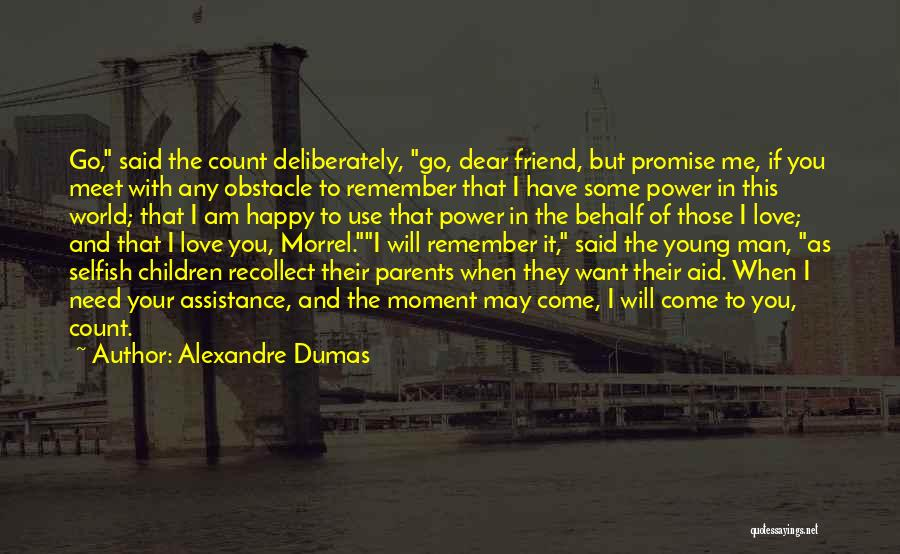 I Promise You The World Quotes By Alexandre Dumas