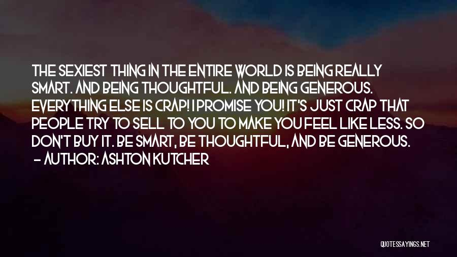 I Promise You The World Quotes By Ashton Kutcher
