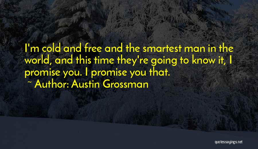 I Promise You The World Quotes By Austin Grossman