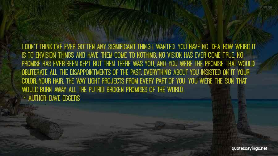 I Promise You The World Quotes By Dave Eggers