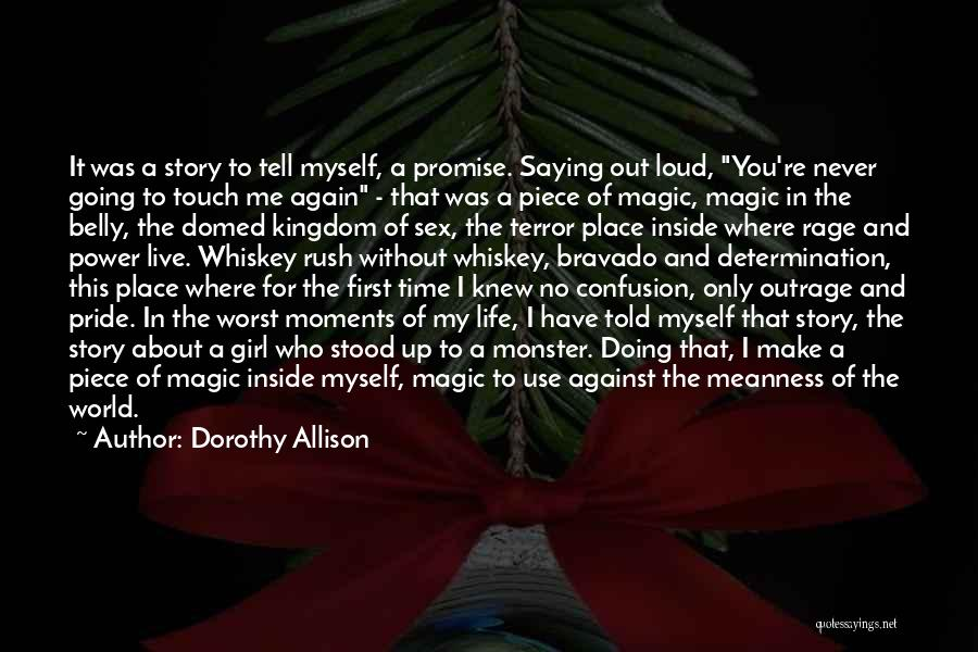 I Promise You The World Quotes By Dorothy Allison