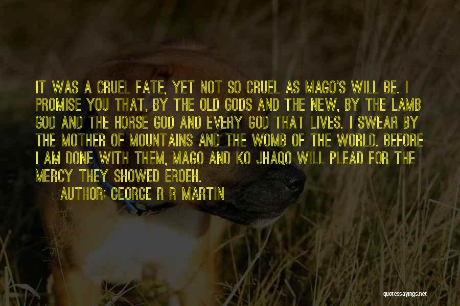 I Promise You The World Quotes By George R R Martin