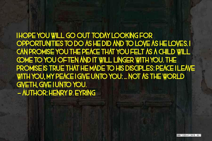 I Promise You The World Quotes By Henry B. Eyring