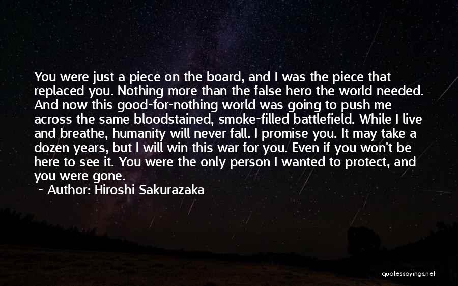 I Promise You The World Quotes By Hiroshi Sakurazaka