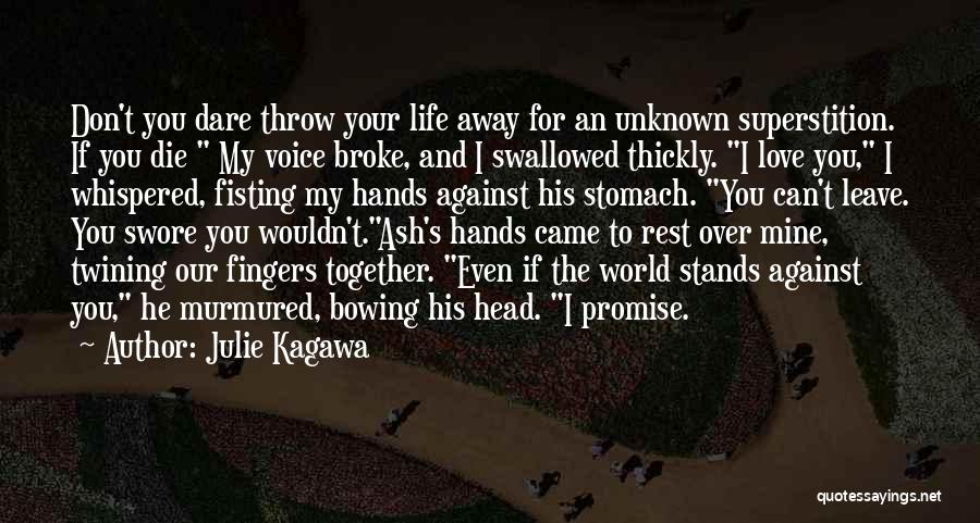 I Promise You The World Quotes By Julie Kagawa