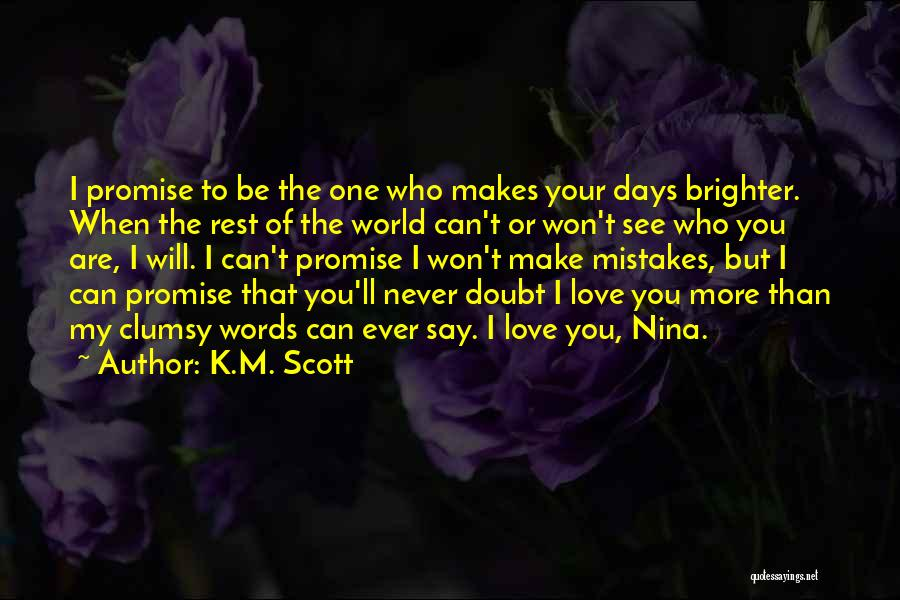 I Promise You The World Quotes By K.M. Scott