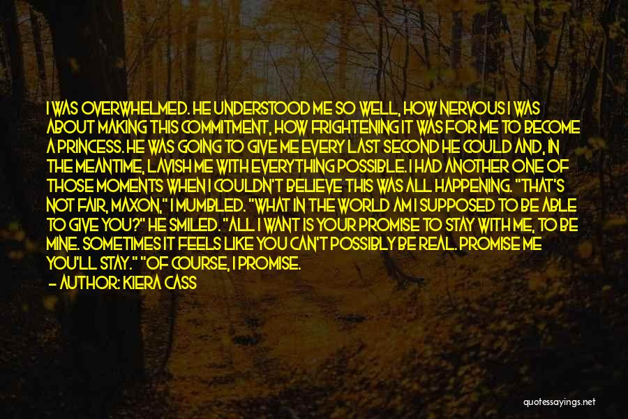 I Promise You The World Quotes By Kiera Cass