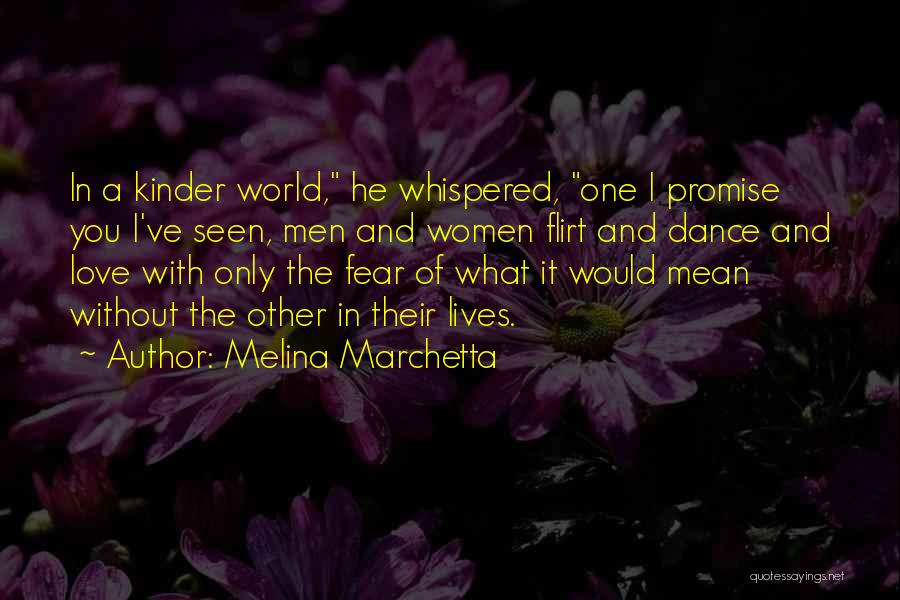 I Promise You The World Quotes By Melina Marchetta