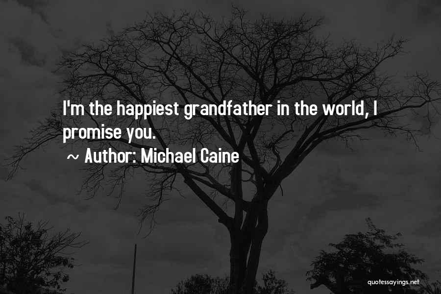 I Promise You The World Quotes By Michael Caine