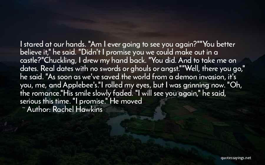 I Promise You The World Quotes By Rachel Hawkins