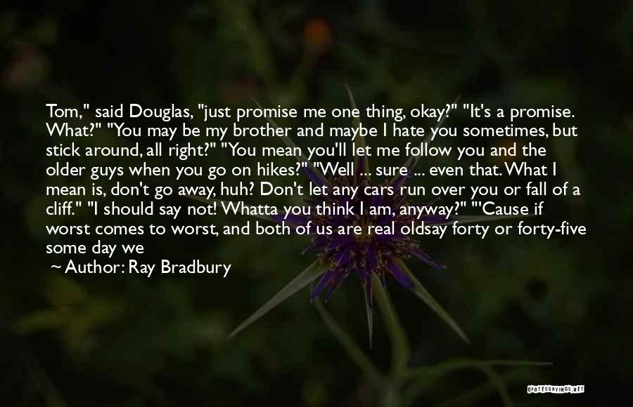 I Promise You The World Quotes By Ray Bradbury
