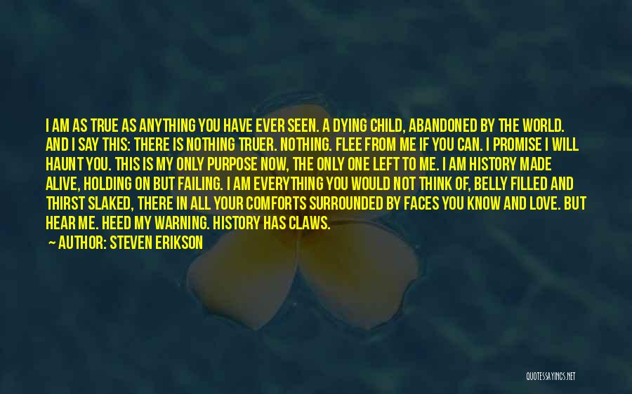 I Promise You The World Quotes By Steven Erikson