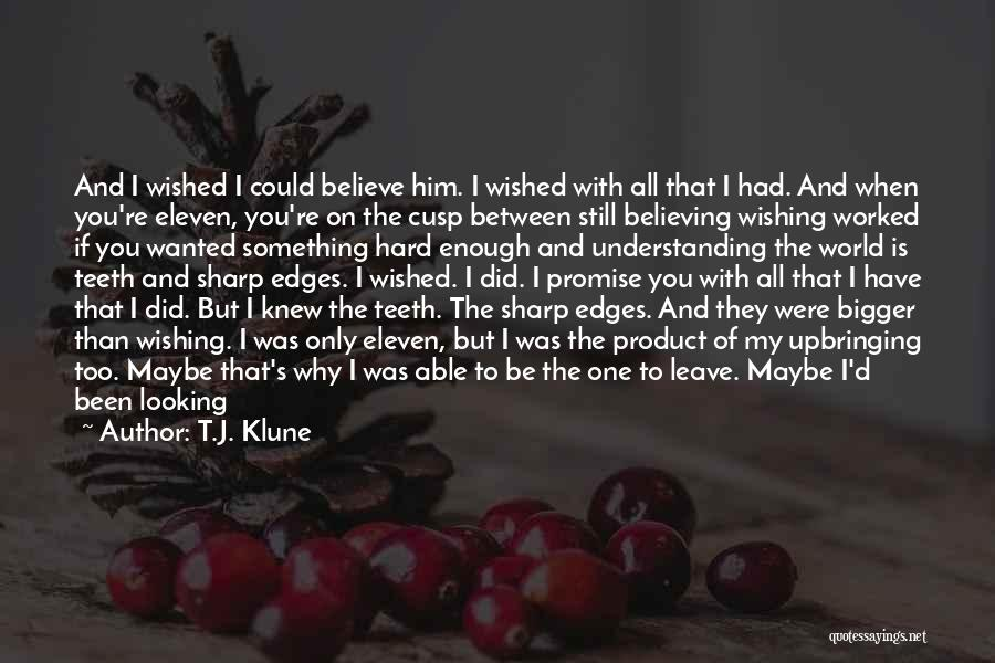 I Promise You The World Quotes By T.J. Klune