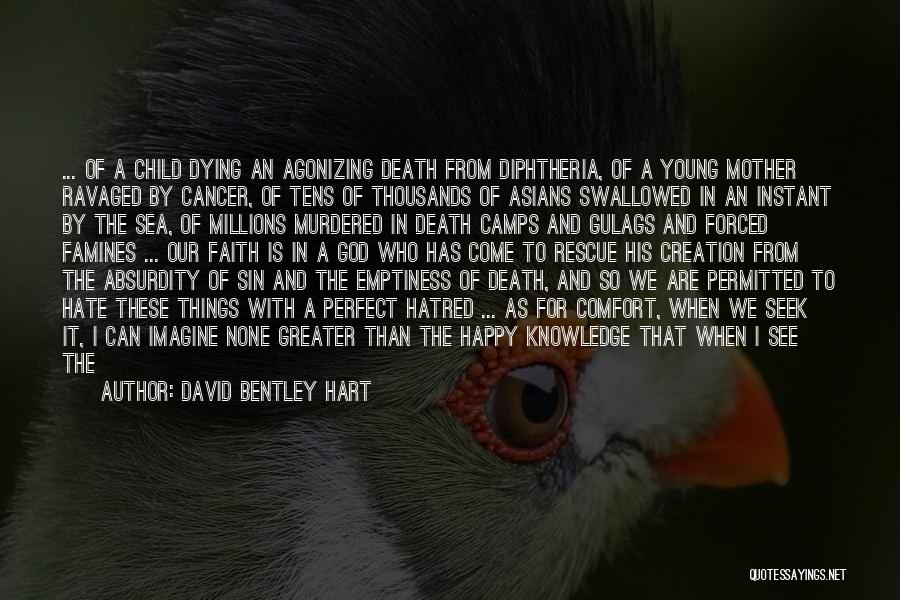 I Rather See You Happy Quotes By David Bentley Hart