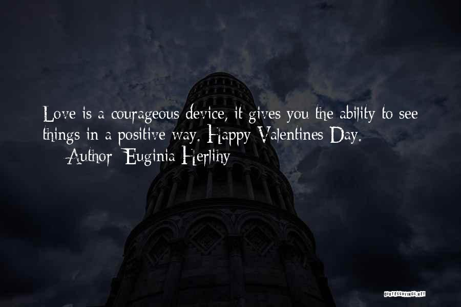 I Rather See You Happy Quotes By Euginia Herlihy