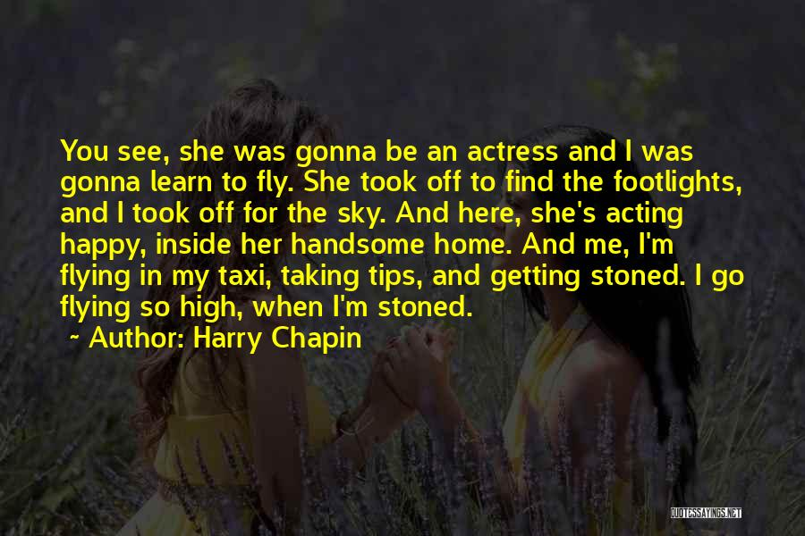 I Rather See You Happy Quotes By Harry Chapin