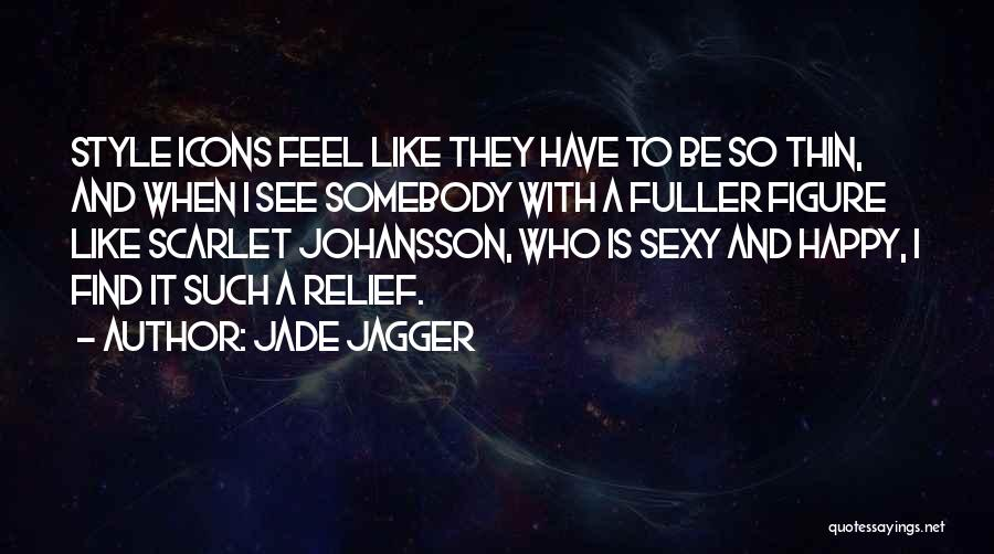I Rather See You Happy Quotes By Jade Jagger