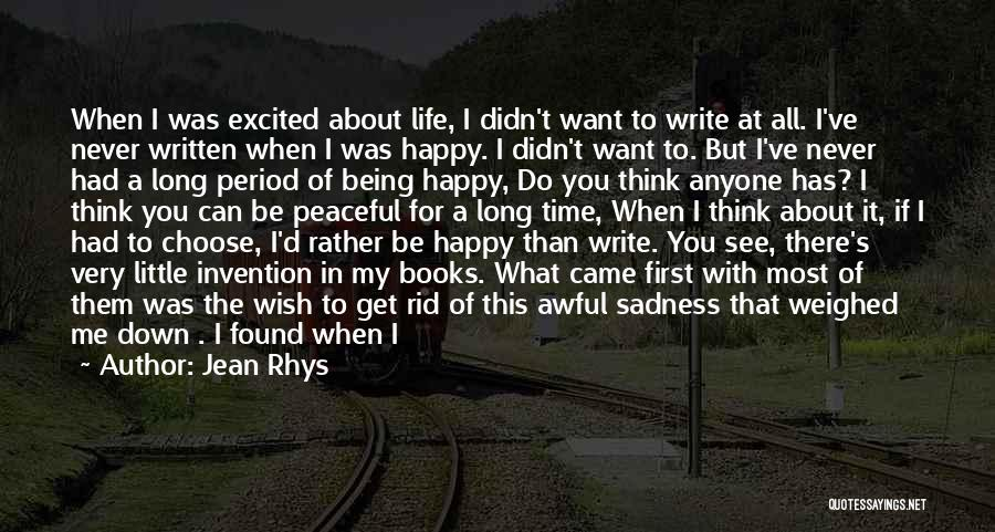 I Rather See You Happy Quotes By Jean Rhys