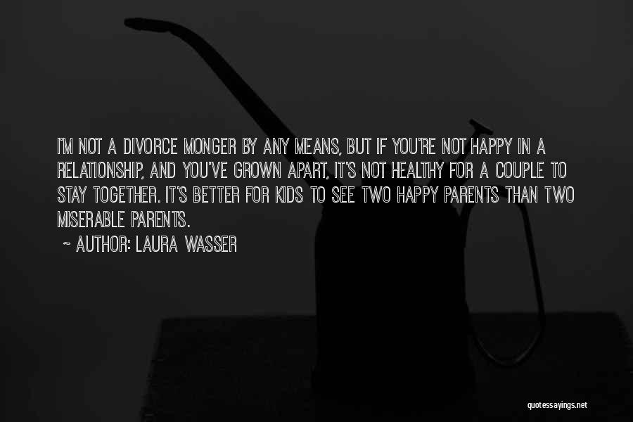 I Rather See You Happy Quotes By Laura Wasser