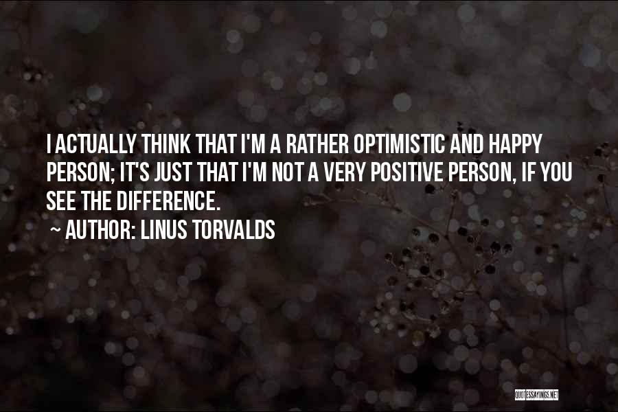 I Rather See You Happy Quotes By Linus Torvalds