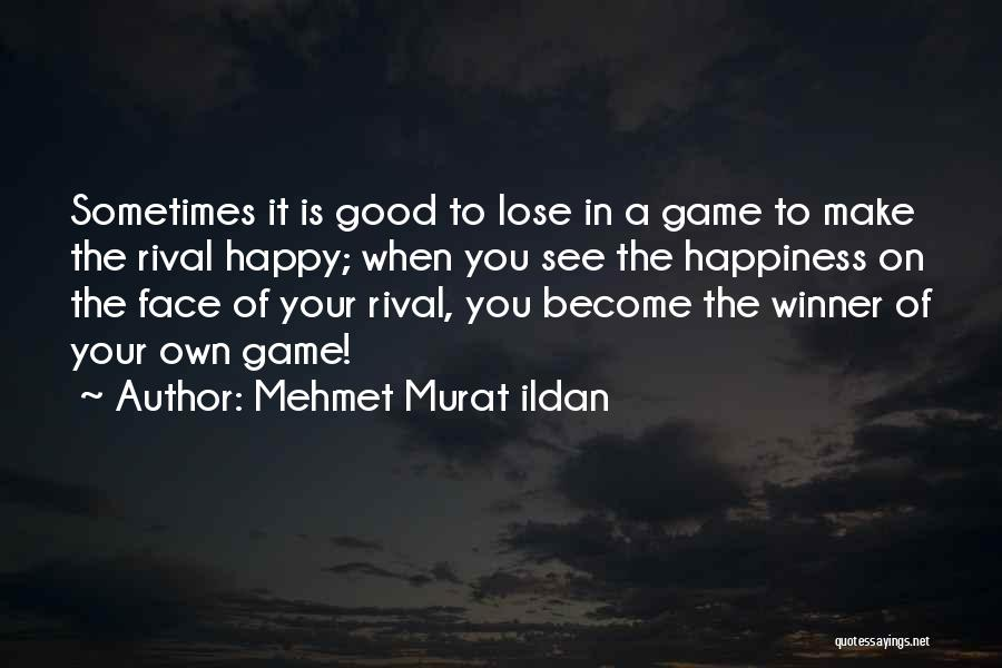 I Rather See You Happy Quotes By Mehmet Murat Ildan