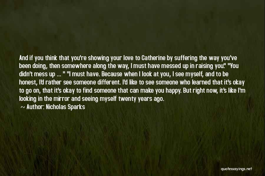 I Rather See You Happy Quotes By Nicholas Sparks