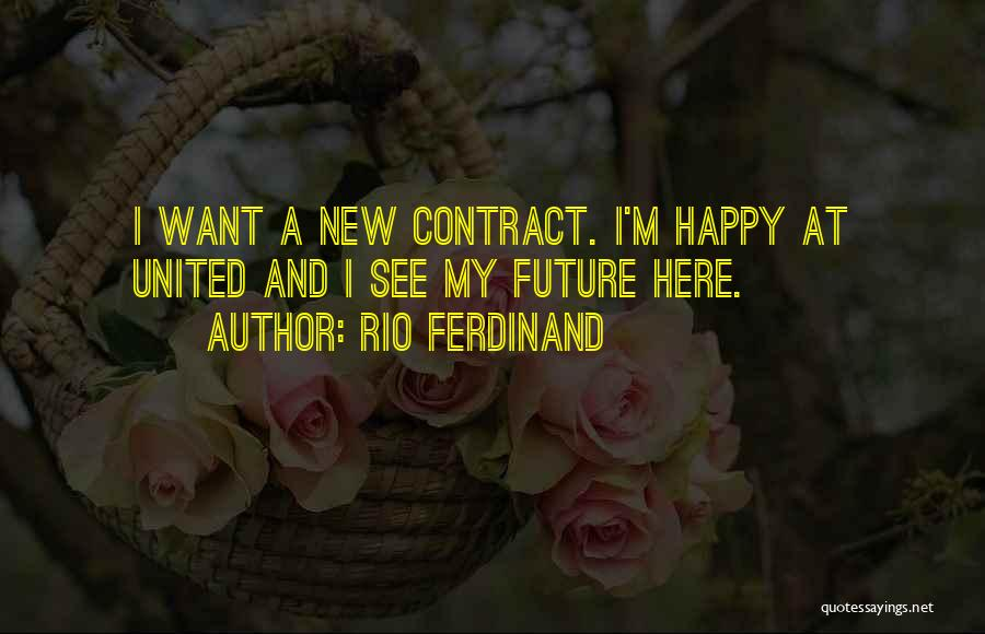 I Rather See You Happy Quotes By Rio Ferdinand