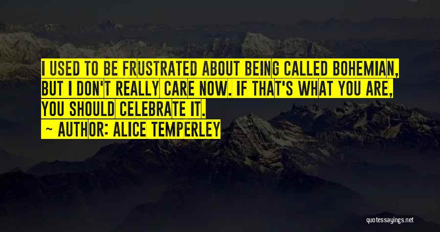 I Really Don Care Quotes By Alice Temperley