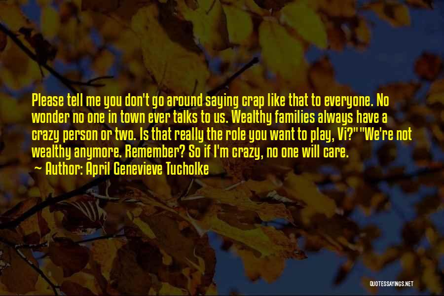 I Really Don Care Quotes By April Genevieve Tucholke