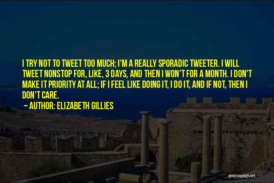 I Really Don Care Quotes By Elizabeth Gillies